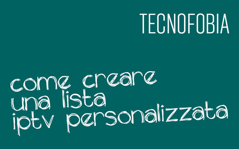CREARE LISTA IPTV personalizzata