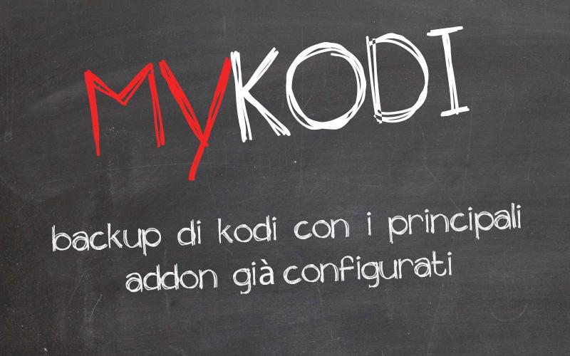 MYKODI : file backup Kodi con addon già configurati